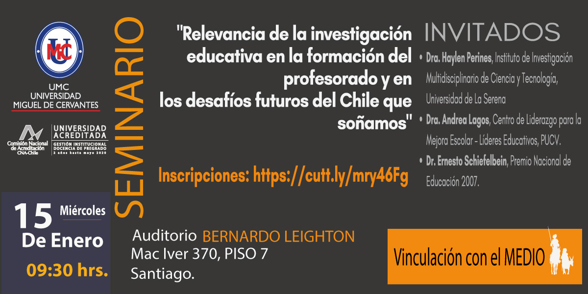 Seminario: Relevancia de la investigación educativa en la información del profesorado y en los desafíos futuros del Chile que soñamos.