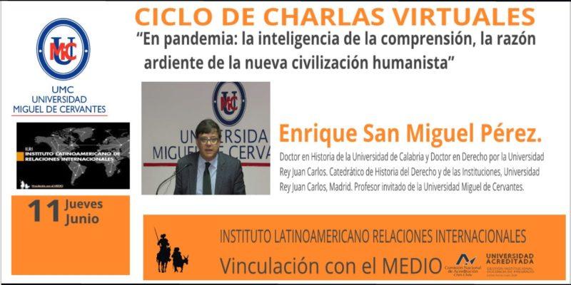 """""""En pandemia: la inteligencia de la comprensión, la razón ardiente de la nueva civilización humanista"""". Enrique San Miguel Pérez"""